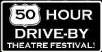 10th Annual 50 Hour Drive-By Theatre Festival!