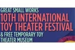 10th International Toy Theater Festival & Free Temporary Toy Theater Museum