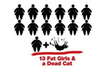 13 Fat Girls and the Dead Cat