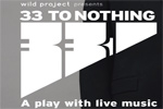 33 To Nothing