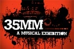 35mm A Musical Exhibition