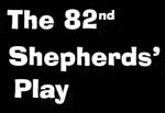 82nd Shepards' Play, The