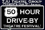 9th Annual 50 Hour Drive-By Theatre Festival!