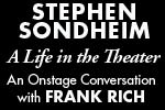 A Conversation with Stephen Sondheim and Frank Rich