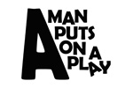 A Man Puts on A Play