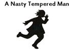 A Nasty Tempered Man