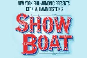 A NEW YORK PHILHARMONIC PRODUCTION: Kern & Hammerstein's SHOW BOAT