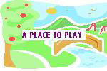 A Place To Play