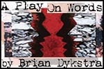 A Play on Words by Brian Dykstra (59E59)