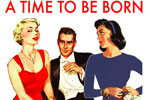A Time to be Born: A 1940's New York Musical