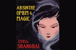 Absinthe Opium & Magic: 1920s Shanghai