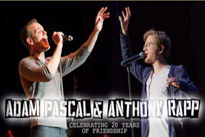 Adam Pascal & Anthony Rapp: Celebrating 20 Years of Friendship
