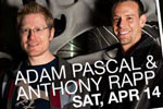 Adam Pascal & Anthony Rapp