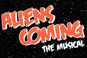 Aliens Coming: The Musical