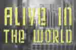 Alive In The World