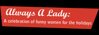 Always a Lady: A Celebration of Funny Women for the Holidays