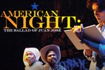 American Night: The Ballad of Juan José