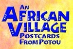 An African Village: Postcards from Potou