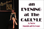 An Evening at the Carlyle