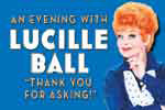 An Evening with Lucille Ball -- Thank You for Asking
