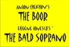 Anton Chekhov's The Boor & Eugene Ionesco's The Bald Soprano