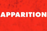 Apparition: An Uneasy Play of the Underknown