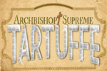 Archbishop Supreme Tartuffe