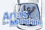 Arias For The Mundane