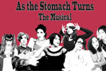As the Stomach Turns: The Musical