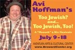 Avi Hoffman's Too Jewish and Too Jewish, Too!