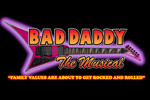 Bad Daddy: The Musical