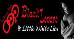 Black Lovers & Little White Lies