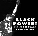 Black Power: Six short plays from the 60s