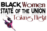 Black Women: State of the Union Taking Flight