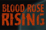 Blood Rose Rising