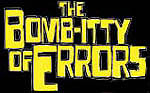 Bomb-Itty of Errors, The