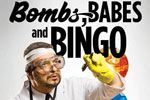 Bombs, Babes and Bingo