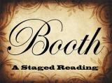 Booth: A Staged Reading