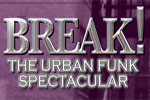 Break! The Urban Funk Spectacular
