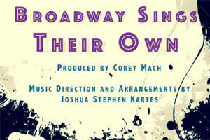 Broadway Sings Their Own