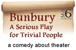 Bunbury: A Serious Play For Trivial People
