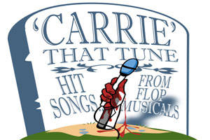 'Carrie' that Tune: Hit Songs from Flop Musicals