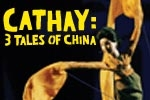 Cathay: Three Tales of China