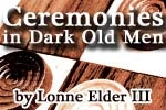 Ceremonies in Dark Old Men
