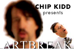 Chip Kidd presents Artbreak and Special Guests
