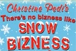Christine Pedi: There's No Bizness Like Snow Bizness
