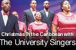 Christmas in the Caribbean with The University Singers