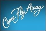 Come Fly Away