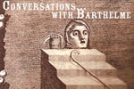 Conversations with Barthelme Festival