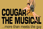 Cougar, The Musical